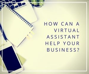 How can a Virtual Assistant help your business?