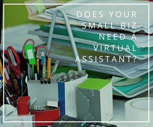 How do small business owners decide they need a Virtual Assistant?