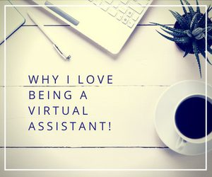Why I love being a Virtual Assistant